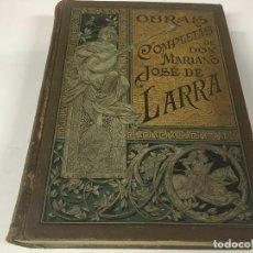 Libros antiguos: OBRAS COMPLETAS DE DON MARIANO JOSE DE LARRA.1886. Lote 95872287