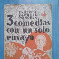 Libros antiguos: ENRIQUE JARDIEL PONCELA: TRES COMEDIAS CON UN SOLO ENSAYO. 1934. Lote 96004511