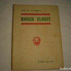 Libros antiguos: ROSER FLORIT . JOSEP MARIA DE SAGARRA 1935. Lote 97485067