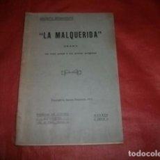 Libros antiguos: LA MALQUERIDA (1913) - JACINTO BENAVENTE (CON DEDICATORIA AUTÓGRAFA PARA GUADALUPE MUÑOZ SAMPEDRO). Lote 98016491