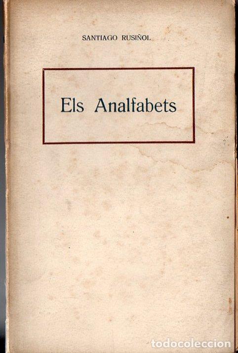 SANTIAGO RUSIÑOL : ELS ANALFABETS (A LÓPEZ, C. 1930) (Libros antiguos (hasta 1936), raros y curiosos - Literatura - Teatro)