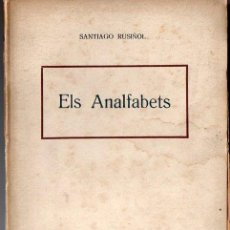 Alte Bücher - SANTIAGO RUSIÑOL : ELS ANALFABETS (A LÓPEZ, c. 1930) - 98066831