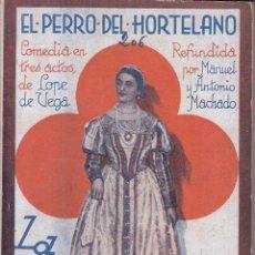 Libros antiguos: LOPE DE VEGA - MANUEL Y ANTONIO MACHADO: EL PERRO DEL HORTELANO. MADRID, 1931. LA FARSA. Lote 98175951