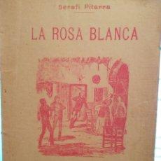 Libros antiguos: LIBRO LA ROSA BLANCA DE SERAFI PITARRA 1909. Lote 98229075