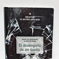 Libros antiguos: LIBRO EL DESENGAÑO DE UN SUEÑO DE ANGEL DE SAAVEDRA DUQUE DE RIVAS . Lote 98398127