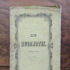 Libros antiguos: LOS HUGONOTES. DRAMA EN 5 ACTOS. EUGENIO SCRIBE. 1858. . Lote 99161623