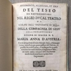Libros antiguos: ARGOMENTO, ALLEGORIA, ET IDEA DEL TESEO DA RAPPRESENTARSI NEL REGIO DUCAL TEATRO DA SCOLARI...(1649). Lote 99809515