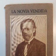 Libros antiguos: LA NOVIA VENDIDA ( ÓPERA ) ÚNICO ELEMPLAR EN VENTA ( POLÍGRAFA ). Lote 100202531