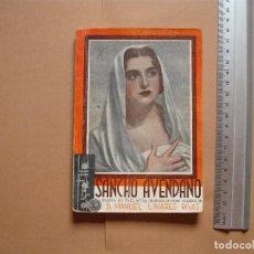Libros antiguos: LA FARSA.SANCHO AVENDAÑO. Nº 305 .MANUEL LINARES RIVAS . AÑO 1933. Lote 101185951