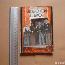 Libros antiguos: LA FARSA. CUIDADO CON EL AMOR. Nº 300 .CARLOS ARCHINES . AÑO 1933. Lote 101195083