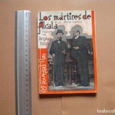 Libros antiguos: LA FARSA. LOS MARTIRES DE ALCALA. Nº 299 .ANTONIO PASO . AÑO 1933. Lote 101197847