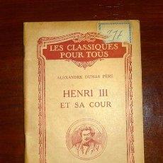 Libros antiguos - DUMAS, Alexandre. Pére. Henri III et sa cour / notices et notes par Ch.-M. Des Granges - 101322951