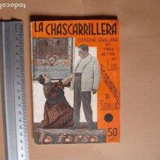 Libros antiguos: LA FARSA. LA CHASCARRILLERA . Nº 293, LUIS FERNANDEZ DE SEVILLA . AÑO 1933. Lote 102499915