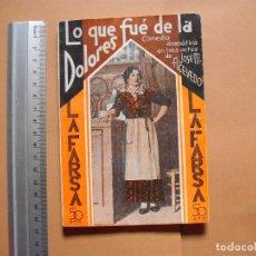 Libros antiguos: LA FARSA. LO QUE FUE DE LA DOLORES . Nº 289, JOSE M. ACEVEDO. AÑO 1933. Lote 102503039