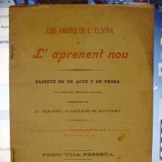 Libri antichi: LOS AMORS DE L'ELVIRA O L'APRENENT NOU 1901 SAINETE EN UN ACTE Y EN PROSA -. Lote 102772079
