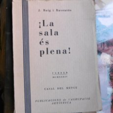 Libros antiguos: ROIG I RAVENTÓS, J: ¡LA SALA ÉS PLENA!. Lote 102849339