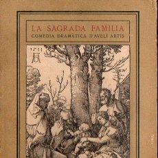 Libros antiguos: AVELÍ ARTÍS: LA SAGRADA FAMÍLIA (ARTÍS, 1913). Lote 103380643