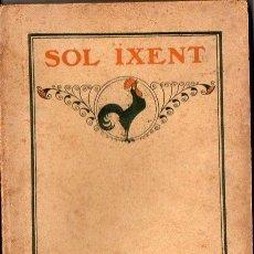Libros antiguos: J. POUS I PAGÉS : SOL IXENT (ARTÍS, 1912). Lote 103381003