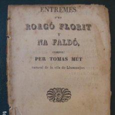 Alte Bücher - Entremes Roagó Florit y na faldó. Tomas Mut. Palma de Mallorca. Imp. Viuda Villalonga. 1.858 - 103728119