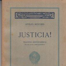 Libros antiguos: JUSTICIA ! APELES MESTRES A.ARTÍS 1913 PRIMERA EDICIÓ. Lote 103973419