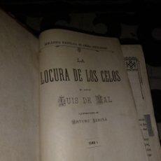 Libros antiguos: LA LOCURA DE LOS CELOS 2 TOMOS COMPLETAS. Lote 103980748