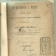 Libri antichi: 3403.-TEATRO-UN MATRIMONIO A MUERTE JUGUETE COMICO DE PEDRO ESCAMILLA-MADRID 1883. Lote 104184803