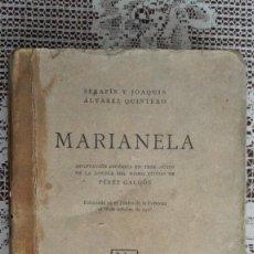 Libros antiguos: MARIANELA - SERAFIN Y JOAQUIN ALVAREZ QUINTERO, MADRID 1916, 1ª EDICION,. Lote 104387903