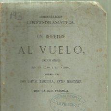 Libros antiguos: 3403.-TEATRO-UN BOFETON AL VUELO JUGUETE COMICO DE RAFAEL ZARZUELA-MADRID 1873. Lote 104612891