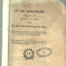Libros antiguos: 3403.-TEATRO-UN CLUB REVOLUCIONARIO COMEDIA DE JOSE MARIA GUTIERREZ DE ALBA-MADRID 1851. Lote 104614303