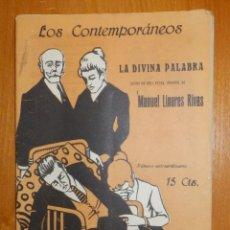Libros antiguos: LOS CONTEMPORANEOS - LA DIVINA PALABRA, DRAMA 3 ACTOS DE MANUEL LINARES RIVAS - Nº 569 - 1919. Lote 104653987