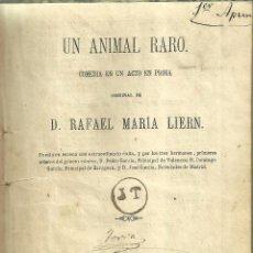 Libros antiguos: 3403.-TEATRO SIGLO XIX-UN ANIMAL RARO COMEDIA DE RAFAEL MARIA LIERN-MADRID 1862. Lote 104884547