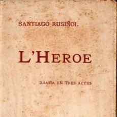 Libros antiguos: SANTIAGO RUSIÑOL : L' HEROE (AVENÇ, 1903) EN CATALÁN. Lote 105015271
