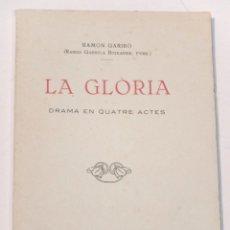 Libros antiguos: TEATRE CATALÀ, LLIBRET , DRAMA EN QUATRE ACTES - LA GLORIA - DE RAMON GARIBÓ. Lote 105237051