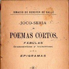Libros antiguos: I. DE GENOVER DE BALLE : JOCO SERIA DE POEMAS CORTOS (A. LÓPEZ 1900) FÁBULAS HUMORÍSTICAS, EPIGRAMAS. Lote 105351651