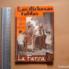 Libros antiguos: LA FARSA. LAS DICHOSAS FALDAS. Nº 288 .CARLOS ARNICHES . AÑO 1933. Lote 105776403