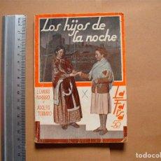 Libros antiguos: LA FARSA. LOS HIJOS DE LA NOCHE. Nº 287 .LEONARDO NAVARRO Y ADOLFO TORRADO . AÑO 1933. Lote 105776527