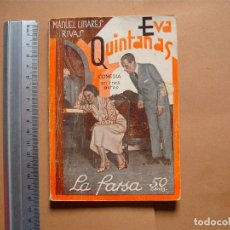 Libros antiguos: LA FARSA.EVA QUINTANAS. Nº 284 .MANUEL LINARES RIVAS . AÑO 1933. Lote 105779131
