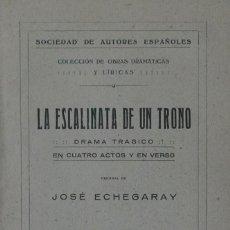 Libros antiguos: LA ESCALINATA DE UN TRONO. DRAMA TRÁGICO EN CUATRO ACTOS Y EN VERSO - JOSÉ ECHEGARAY. Lote 105804359