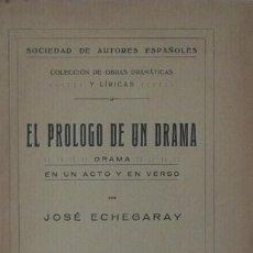 Libros antiguos: EL PRÓLOGO DE UN DRAMA. DRAMA EN UN ACTO Y EN VERSO - JOSÉ ECHEGARAY. Lote 105804611