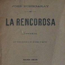 Libros antiguos: LA RENCOROSA - JOSÉ ECHEGARAY. Lote 105804907