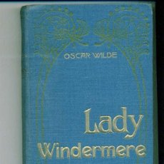 Libros antiguos: OSCAR WILDE - LADY WINDERMERE - (COMEDIA EN CUATRO ACTOS). TRAD. ROMÁN JORI. C. E. MAUCCI. C.1910.. Lote 106042303