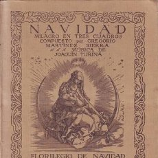 Libros antiguos: MARTINEZ SIERRA, G: NAVIDAD. MILAGRO EN TRES CUADROS. MÚSICA: JOAQUÍN TURINA. DIB.: ALBERTO DURERO. Lote 106552443