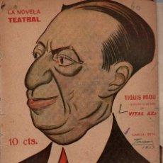 Libros antiguos: LA NOVELA TEATRAL. Nº 50. 25 NOV. 1917. TIQUIS MIQUIS DE VITAL AZA.. Lote 107689363