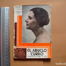 Libros antiguos: LA FARSA.EL ABUELO CURRO . 274 .L. FERNANDEZ DE SEVILLA Y GUILLERMO HENANDEZ MIR . AÑO 1932. Lote 107773131