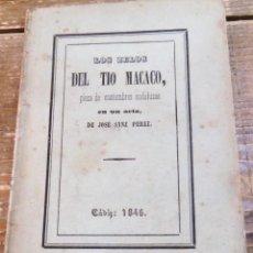 Libros antiguos: LOS CELOS DEL TIO MACACO PIEZA EN UN ACTO Y EN VERSO ORIGINAL DE JOSE SANZ PEREZ.CADIZ 1846. Lote 108421715