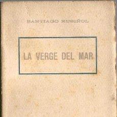 Libros antiguos: LA VERGE DEL MAR DE SANTIAGO RUSIÑOL. Lote 108553487