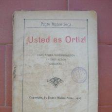 Libros antiguos: PEDRO MUÑOZ SECA. ¿ USTED ES ORTIZ !. FIRMA DEL AUTOR.. Lote 108903899