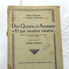 Libros antiguos: DON QUINTIN EL AMARGAO O EL QUE SIEMBRA VIENTOS... CARLOS ARNICHES Y ANTONIO ESTREMERA. 1924. Lote 109349627