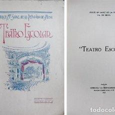 Libros antiguos: SAINZ DE LA PEÑA Y MONTALDO, DULCE MARÍA. TEATRO ESCOLAR. PRÓLOGO DE NÉSTOR CARBONELL LAVARI. 1925.. Lote 109352295