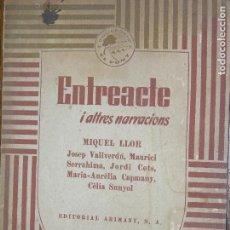 Libros antiguos: ENTREACTE Y ALTRES NARRACIONS PER MIQUEL LLOR. Lote 109919827